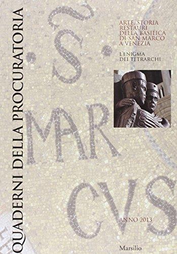 Quaderni della procuratoria. Arte, storia, restauri della basilica di San Marco a Venezia (2013). Ediz. illustrata: 8
