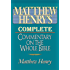 The Complete Matthew Henry's Commentary on the Whole Bible (One-touch Navigation)