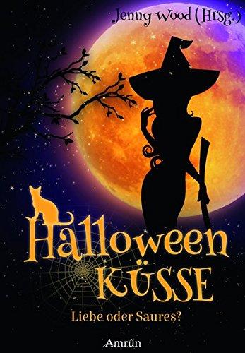 ebe oder saures? (Amrûn Romance Anthologie) (Halloween Romance-bücher)