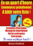 Telecharger Livres En un quart d heure commencez gratuitement a batir votre liste 4eme edition fevrier 2018 (PDF,EPUB,MOBI) gratuits en Francaise
