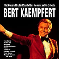 That Wonderful Big Band Sound of Bert Kaempfert and His Orchestra