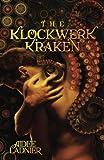 The Klockwerk Kraken Collection: includes The Klockwerk Kraken, Spindrift Gifts, and a special Epilogue