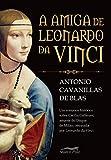 A amiga de Leonardo da Vinci (Portuguese Edition)