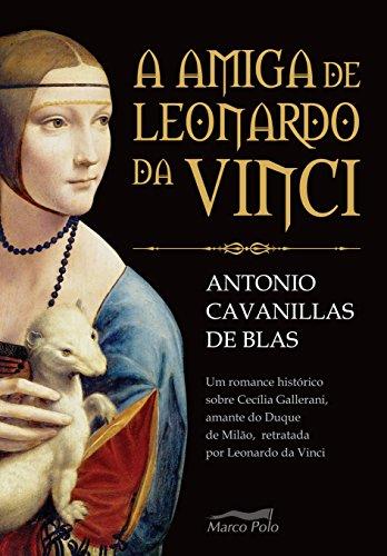 a amiga de leonardo da vinci portuguese edition