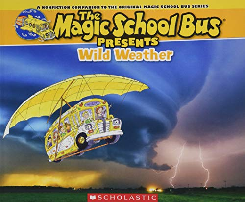 Magic School Bus Presents: Wild Weather (The Magic School Bus Presents) (Presents Magic School Bus)