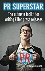 PR Superstar: The ultimate toolkit for writing killer press releases (Volume 1) by Susan Haswell (2012-10-12)