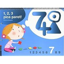 1, 2, 3 Pica paret - Quadern de Matemàtiques 7 - C.Infantil (Projecte 1, 2, 3 Pica paret!)
