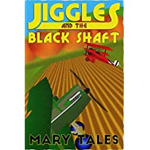 Jiggles and the Black Shaft (The Adventures Of Jiggles Book 4)