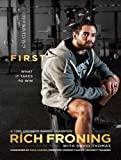 First: What It Takes to Win by Rich Froning (2015-06-02)