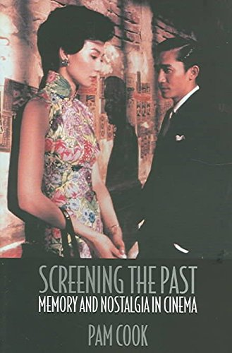 [(Screening the Past : Memory and Nostalgia in Cinema)] [By (author) Pam Cook] published on (January, 2005)