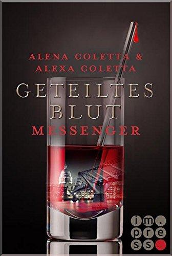 Geteiltes Blut Messenger (Geteiltes Blut 2) von [Coletta, Alena, Coletta, Alexa]