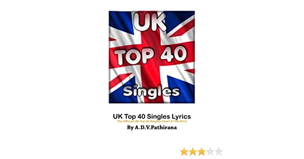 UK Top 40 Singles Lyrics (The Official UK Top 40 Singles Chart 21-04-2013  Book 1)
