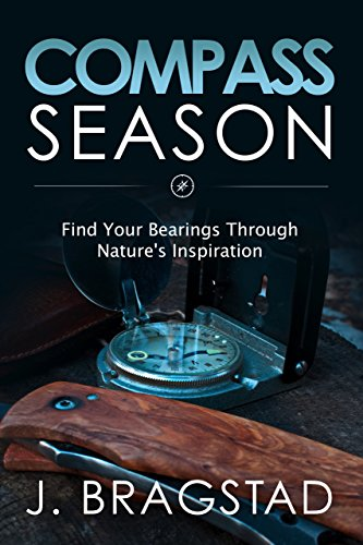 Compass Season: Find Your Bearings Through Nature's Inspiration (English Edition)
