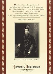 ciudad de toledo: Recebimiento que la Imperial ciudad de Toledo hizo a la Magestad de la Reyna nue...