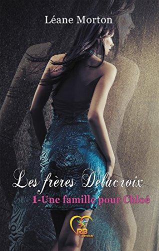 Lire Une famille pour Chloé: Les frères Delacroix pdf, epub ebook
