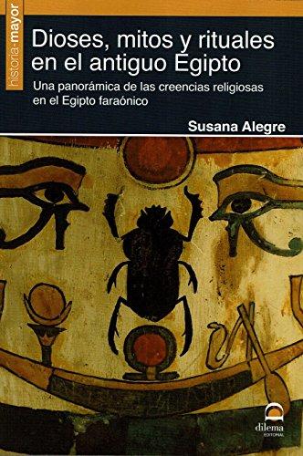 Dioses, mitos y rituales en el antiguo Egipto por Susana Alegre
