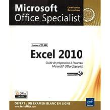 Excel 2010 - Préparation à l'examen Microsoft® Office Specialist (77-882)