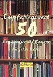 Empfehlenswert. 50 Erzählungen und Romane für junge Leser