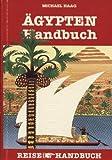 Ägypten-Handbuch. Reisehandbuch -