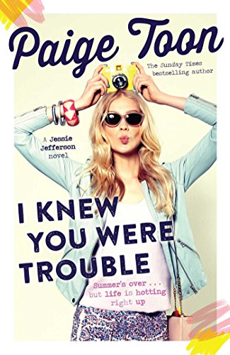 I Knew You Were Trouble: A Jessie Jefferson Novel (Jessie Jefferson Novels) by [Toon, Paige]