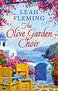 The Olive Garden Choir: An uplifting page-turner set under the Greek sun by [Fleming, Leah]
