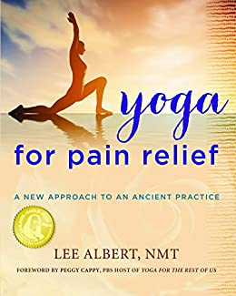 Yoga for Pain Relief: A New Approach to an Ancient Practice ...