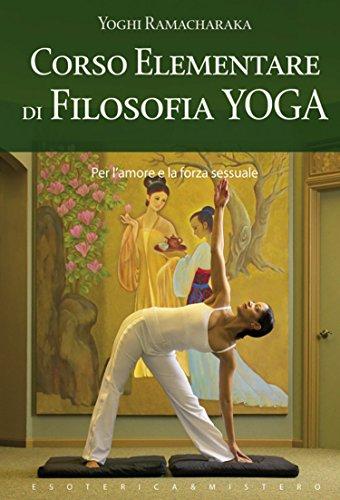 Corso elementare di filosofia yoga (Esoterica e mistero ...