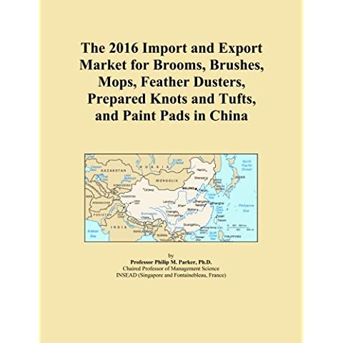 The 2016 Import and Export Market for Brooms, Brushes, Mops, Feather Dusters, Prepared Knots and Tufts, and Paint Pads in China