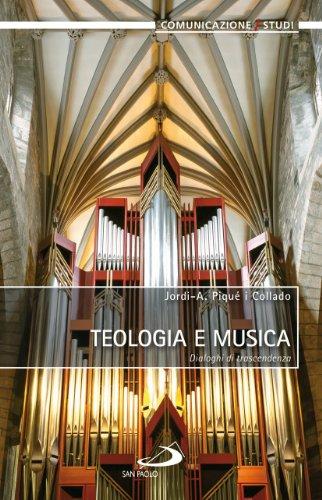 Teologia e musica. Dialoghi di trascendenza (Comunicazione/Studi)