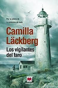 Los vigilantes del faro par Camilla Läckberg