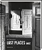 Lost Places Harz: Bild-Text-Band -