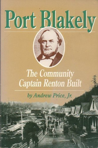 Port Blakely, the Community Captain Renton Built by Andrew Price (1990-08-02)