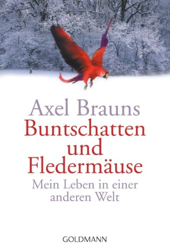 Goldmann Verlag Buntschatten und Fledermäuse: Mein Leben in einer anderen Welt