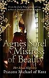 Agnès Sorel: Mistress of Beauty (Anjou Trilogy 2)