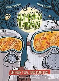 Zombies zarbis, tome 3 : Un pour tous, tous pour eux ! par Marie Pavlenko