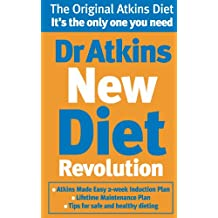 Dr Atkins New Diet Revolution: The No-hunger, Luxurious Weight Loss Plan That Really Works!