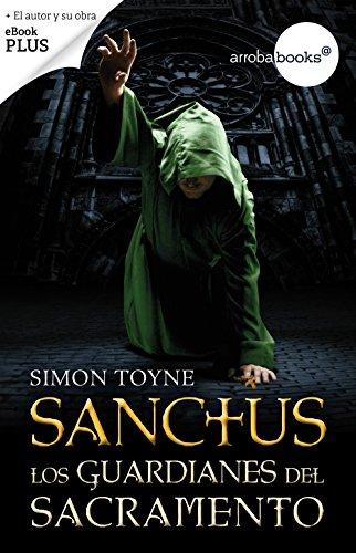 Sanctus. Los guardianes del sacramento por Simon Toyne
