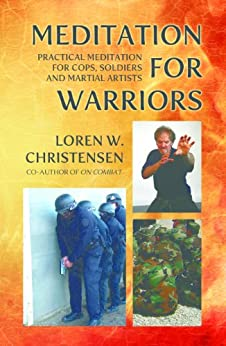 Meditation for Warriors (English Edition) par [Christensen, Loren W.]