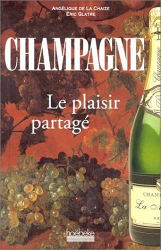Guide du Champagne - Le plaisir partagé par Eric Glatre