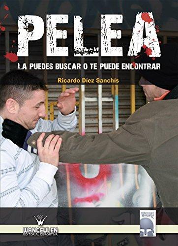 Pelea: La puedes buscar o te puede encontrar por Ricardo Diez Sanchis