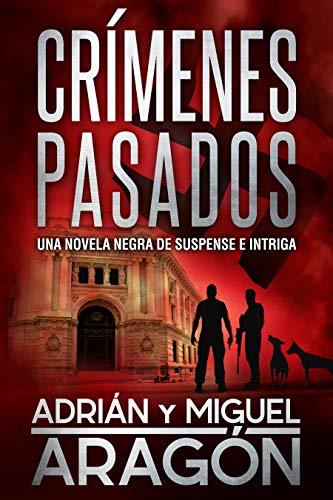 Crímenes Pasados: Una novela negra de suspense e intriga (Serie de ...