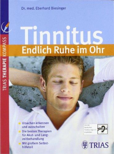 Preisvergleich Produktbild Tinnitus Endlich Ruhe im Ohr: Ursachen erkennen und ausschalten Die besten Therapien