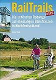 RailTrails Nord: Die schönsten Radwege auf ehemaligen Bahnstraßen in Norddeutschland