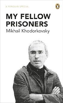 My Fellow Prisoners par [Khodorkovsky, Mikhail]