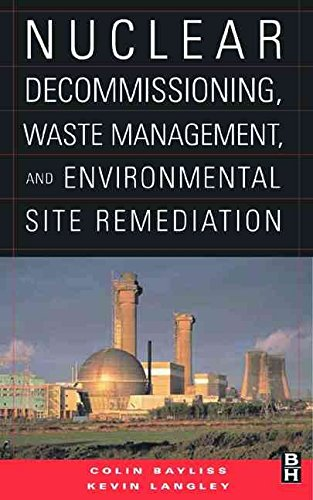 [(Nuclear Decommissioning, Waste Management, and Environmental Site Remediation)] [By (author) Colin Bayliss ] published on (October, 2003)