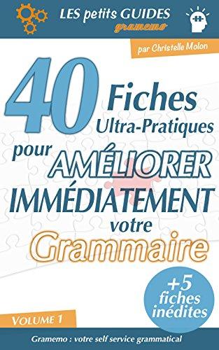 Gramemo - 40 fiches ultra-pratiques pour améliorer immédiatement votre grammaire (Les Petits Guides Gramemo t. 1)