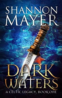Dark Waters: Book 1 (Celtic Legacy Series) (English Edition) von [Mayer, Shannon]