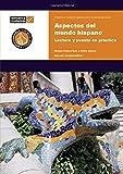 Aspectos del Mundo Hispano Practice Book: Lectura y Puesta en Practica (Ib Diploma)