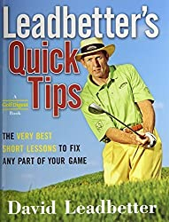 Leadbetter's Quick Tips: The Very Best Short Lessons to Fix Any Part of Your Game by David Leadbetter (2006-05-16)