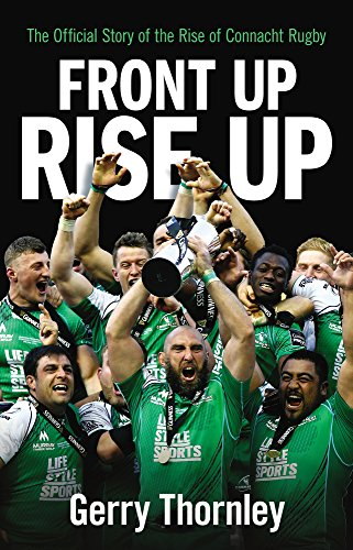 front-up-rise-up-the-official-story-of-connacht-rugby